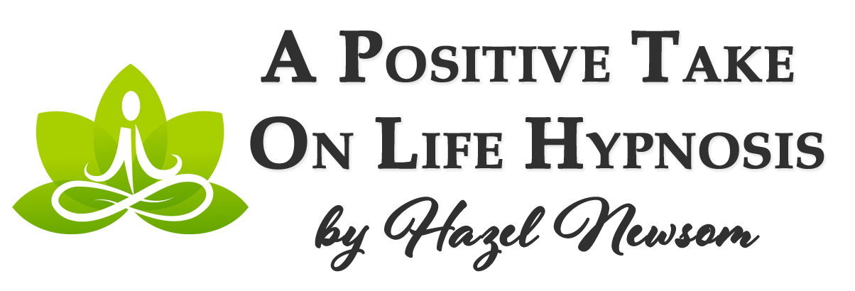 A Positive Take On Life Hypnotherapy by Hazel Newsom